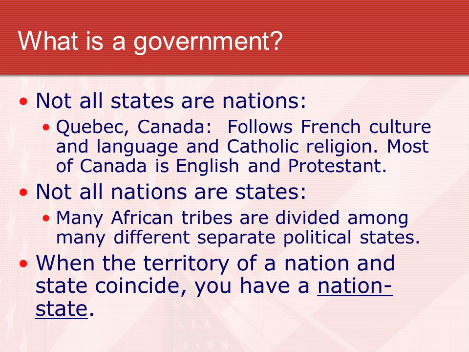 What is a government Not all states are nations: