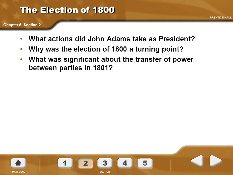 The Election of 1800 What actions did John Adams take as President