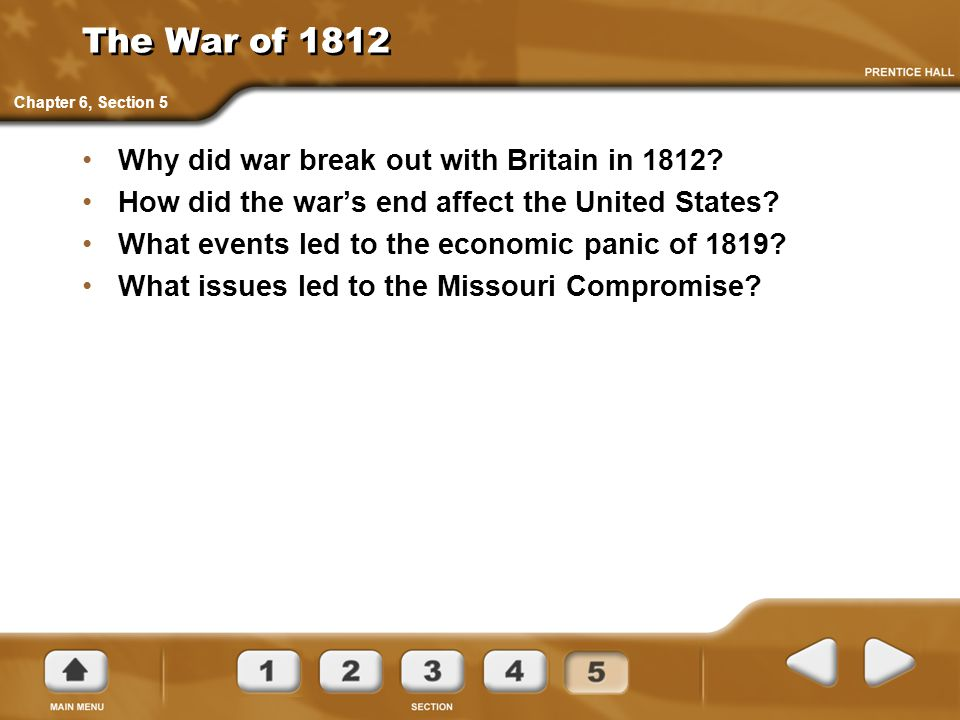 The War of 1812 Why did war break out with Britain in 1812