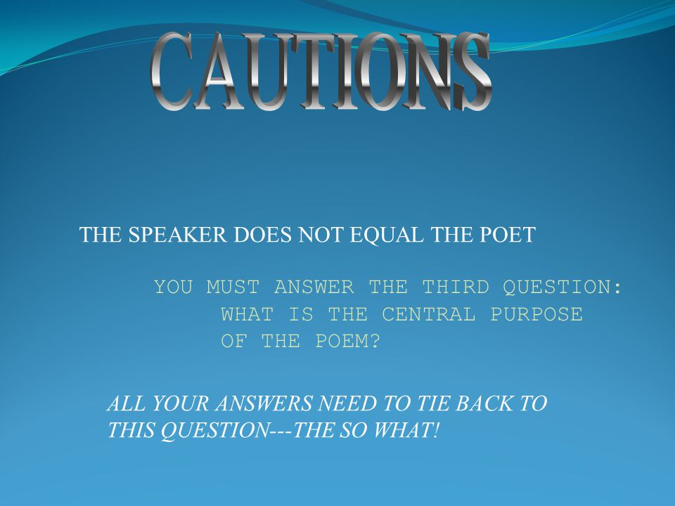 CAUTIONS THE SPEAKER DOES NOT EQUAL THE POET