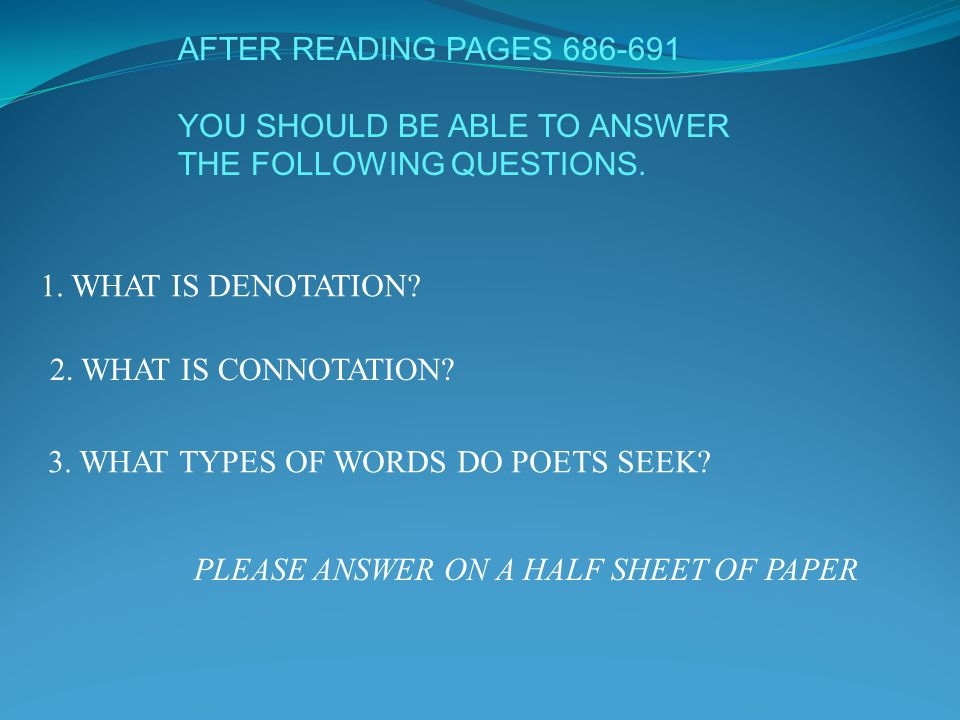 AFTER READING PAGES 686-691 YOU SHOULD BE ABLE TO ANSWER. THE FOLLOWING QUESTIONS. 1. WHAT IS DENOTATION