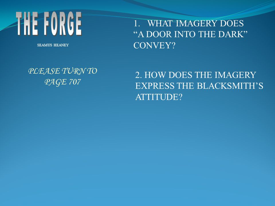 THE FORGE WHAT IMAGERY DOES A DOOR INTO THE DARK CONVEY