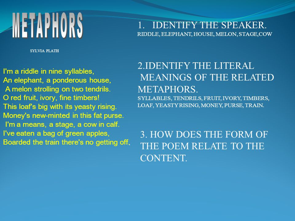 METAPHORS IDENTIFY THE SPEAKER. 2.IDENTIFY THE LITERAL