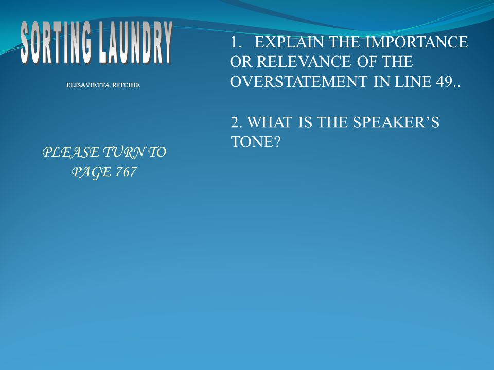 SORTING LAUNDRY EXPLAIN THE IMPORTANCE OR RELEVANCE OF THE