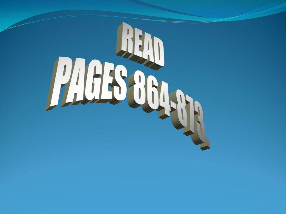 READ PAGES 864-873.