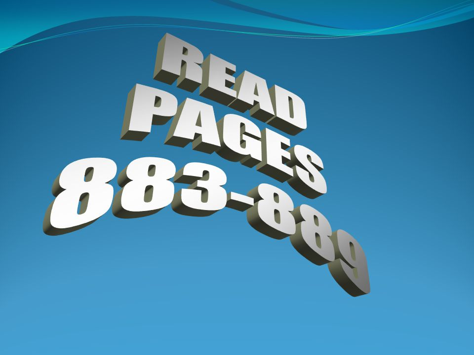 READ PAGES 883-889