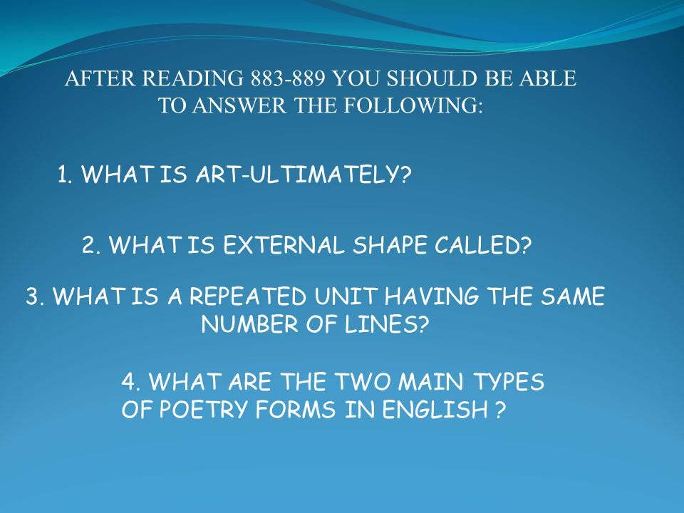 AFTER READING 883-889 YOU SHOULD BE ABLE TO ANSWER THE FOLLOWING: