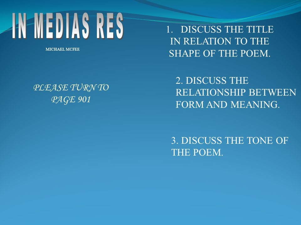 IN MEDIAS RES DISCUSS THE TITLE IN RELATION TO THE SHAPE OF THE POEM.