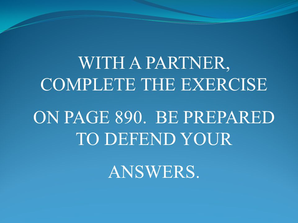 WITH A PARTNER, COMPLETE THE EXERCISE