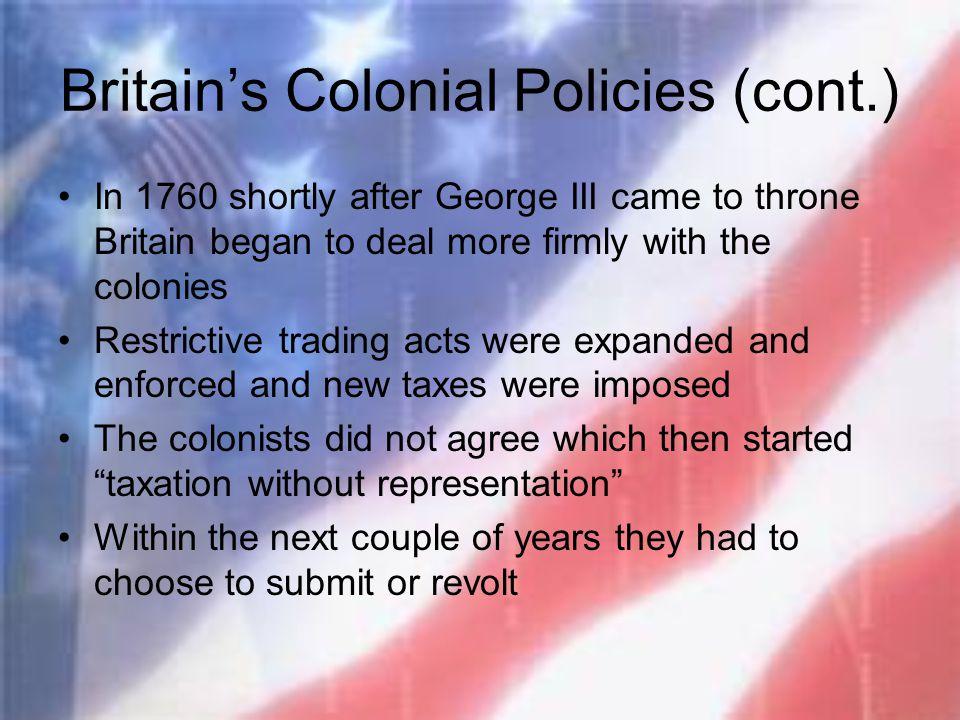 Britain's Colonial Policies (cont.)