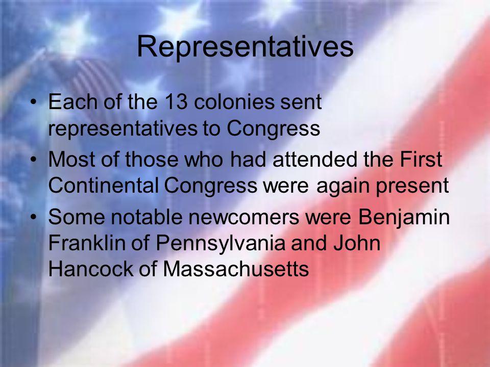 Representatives Each of the 13 colonies sent representatives to Congress.