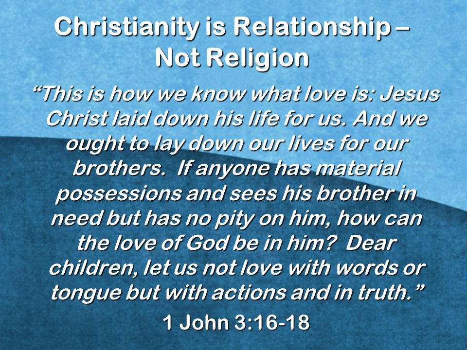 Christianity is Relationship – Not Religion