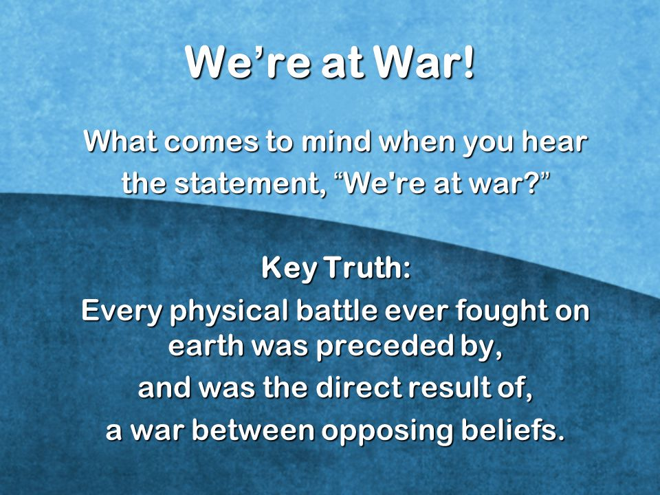We're at War! What comes to mind when you hear