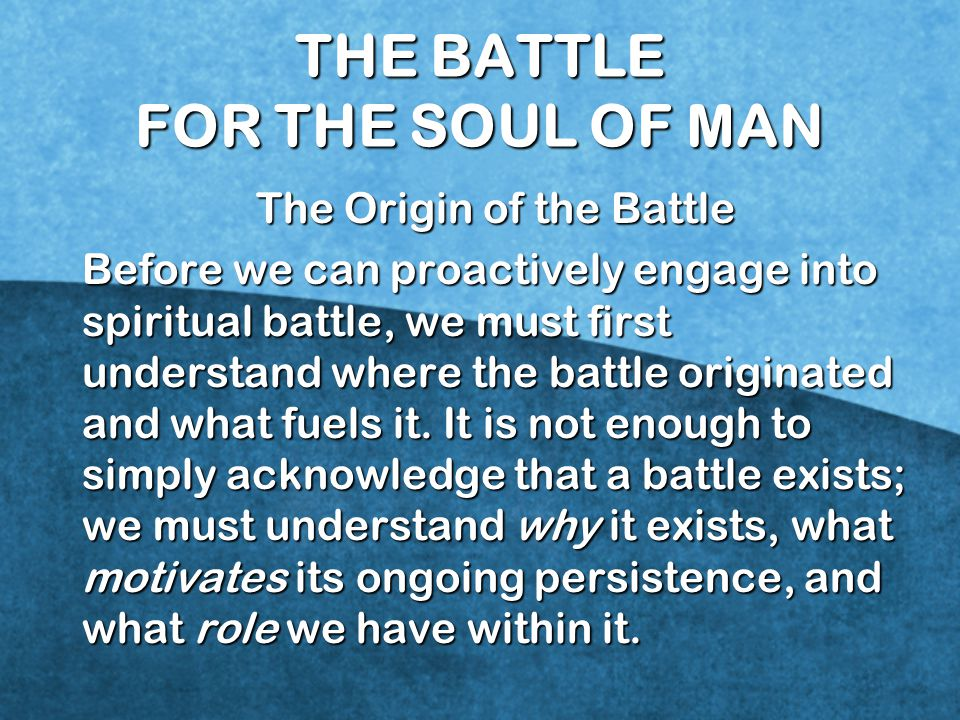 THE BATTLE FOR THE SOUL OF MAN