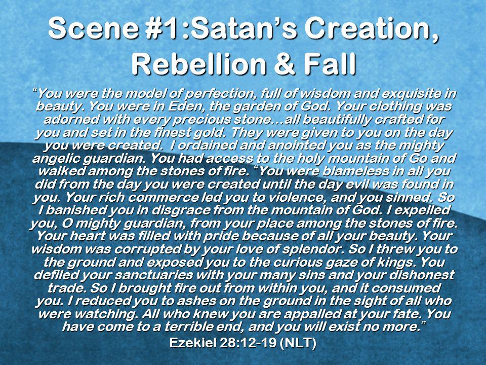 Scene #1:Satan's Creation, Rebellion & Fall