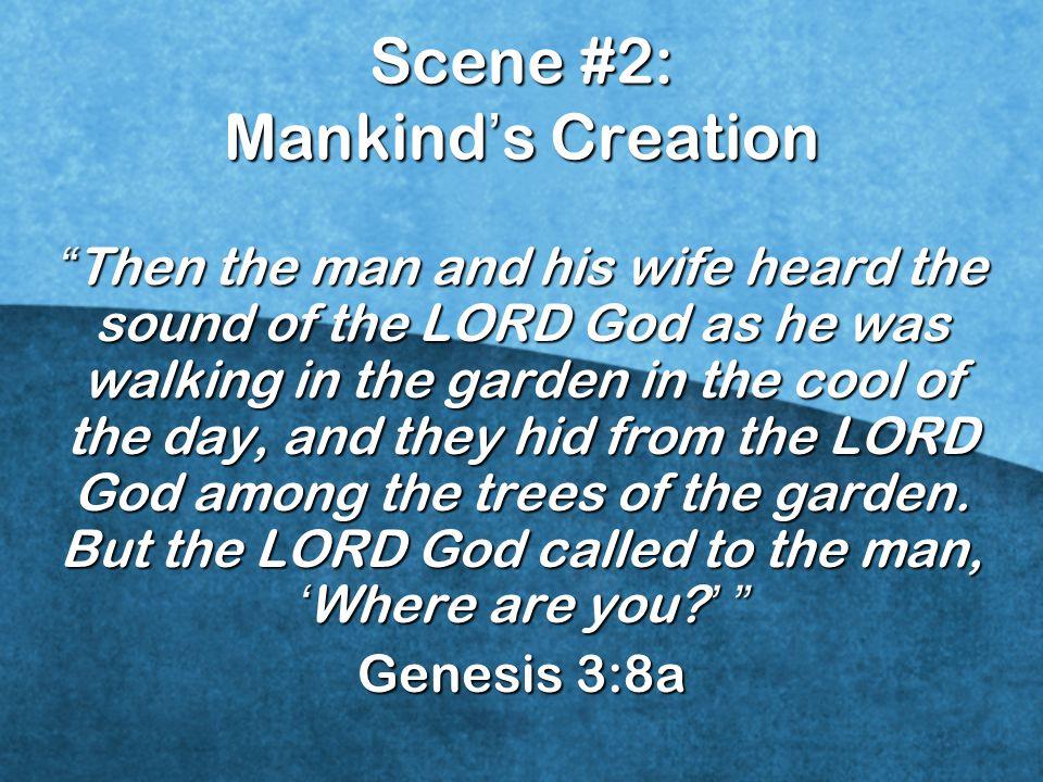 Scene #2: Mankind's Creation