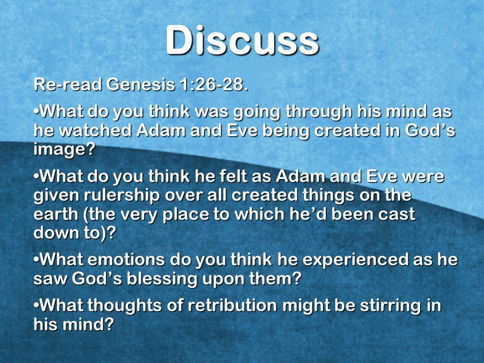 Discuss Re-read Genesis 1:26-28.