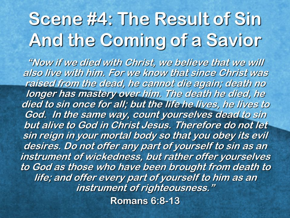 Scene #4: The Result of Sin And the Coming of a Savior
