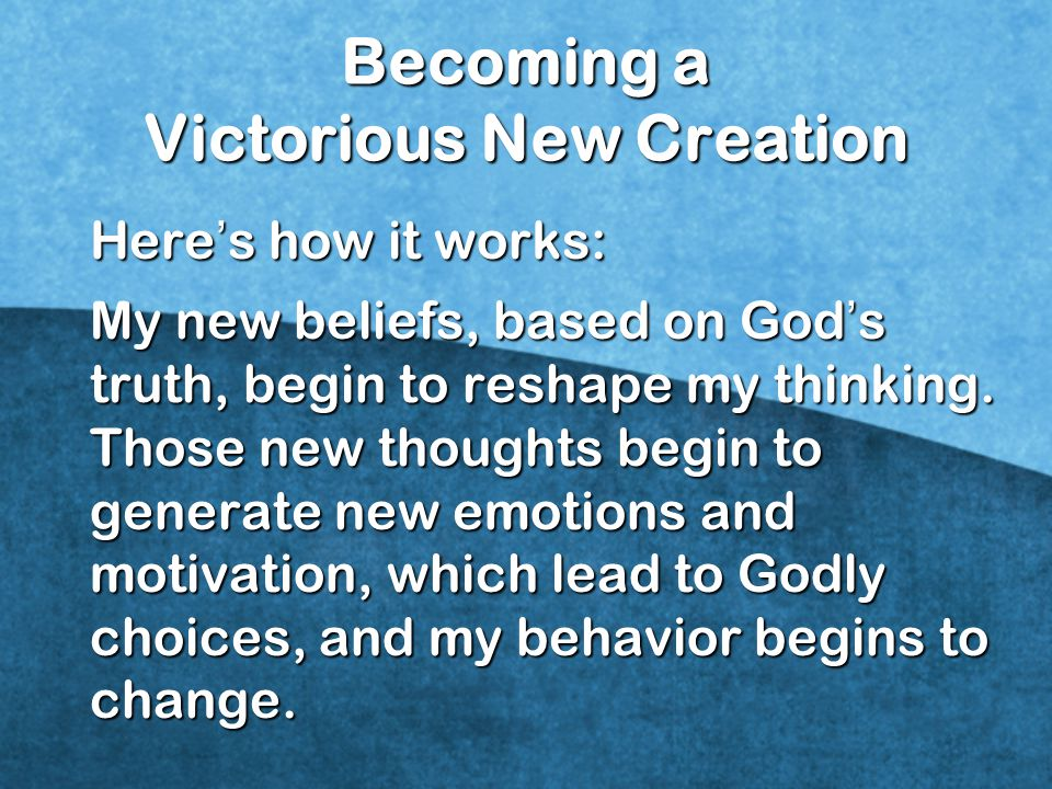 Becoming a Victorious New Creation