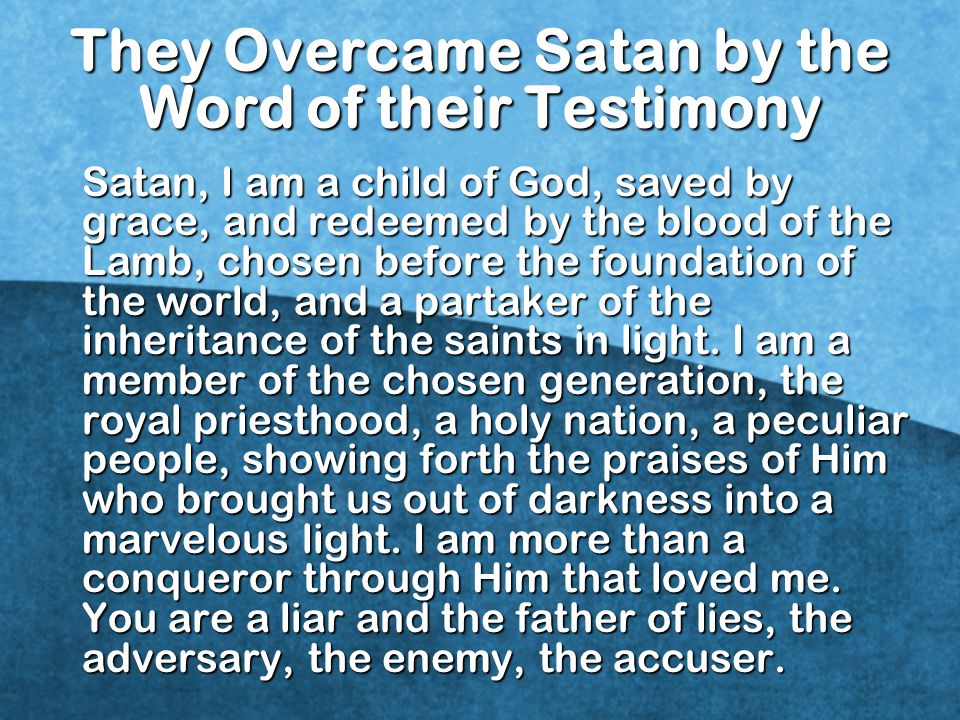They Overcame Satan by the Word of their Testimony