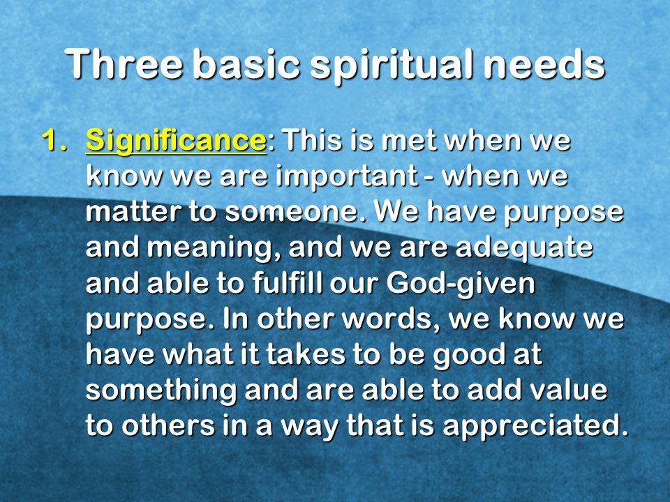 Three basic spiritual needs