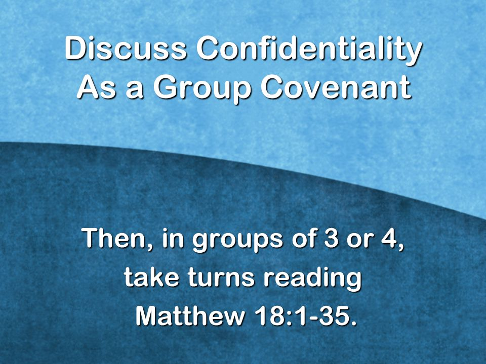 Discuss Confidentiality As a Group Covenant