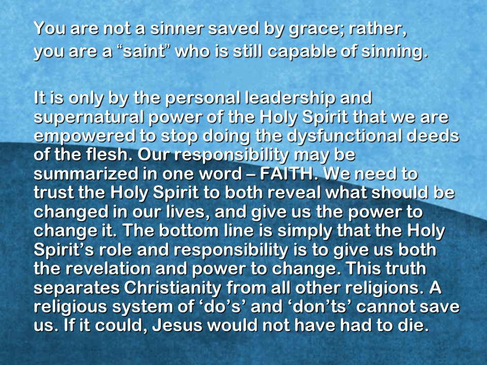 You are not a sinner saved by grace; rather,