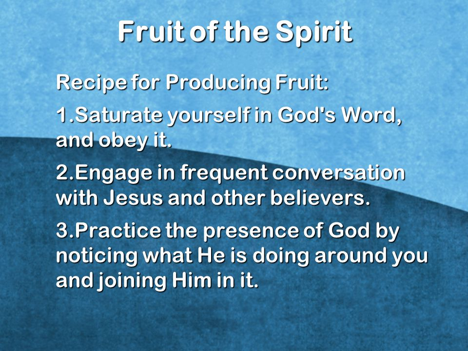 Fruit of the Spirit Recipe for Producing Fruit:
