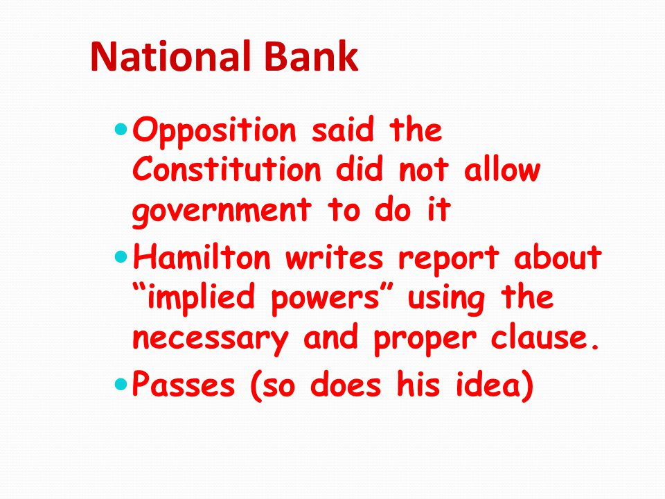 National Bank Opposition said the Constitution did not allow government to do it.