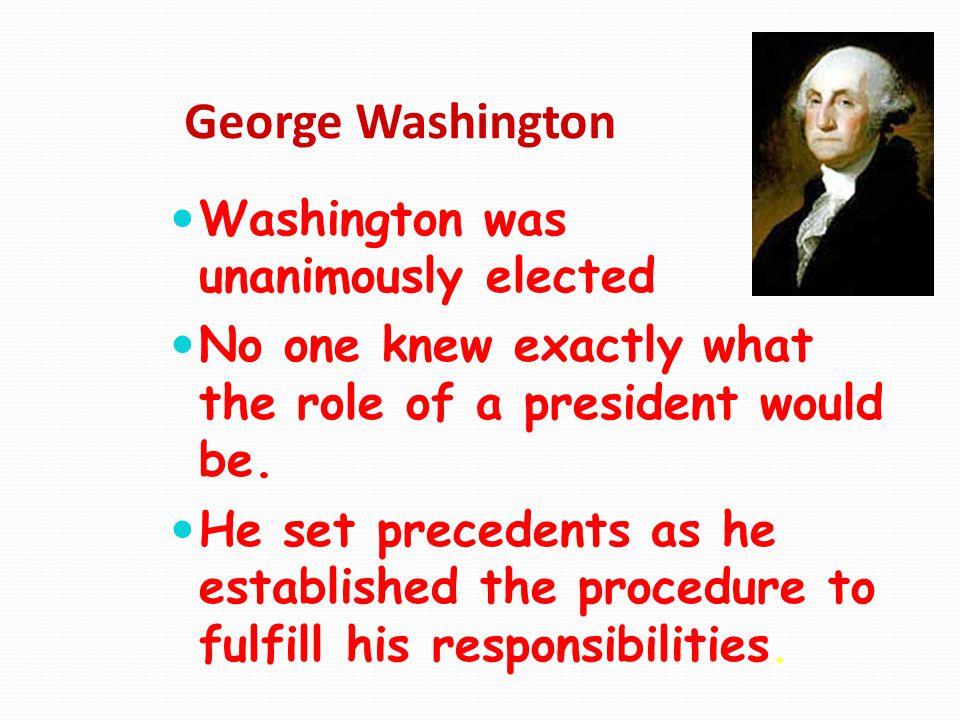 George Washington Washington was unanimously elected