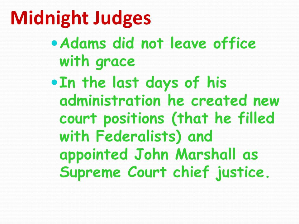 Midnight Judges Adams did not leave office with grace