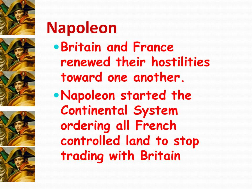 Napoleon Britain and France renewed their hostilities toward one another.