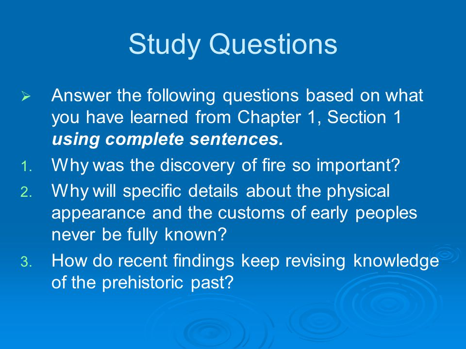 Study Questions Answer the following questions based on what you have learned from Chapter 1, Section 1 using complete sentences.