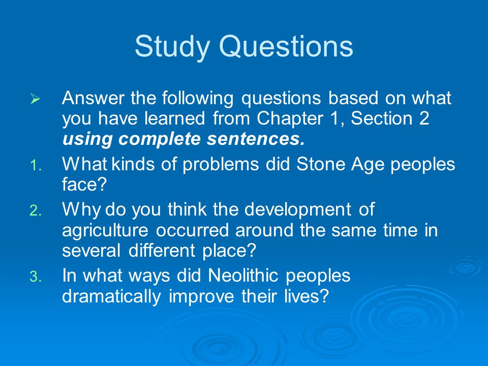 Study Questions Answer the following questions based on what you have learned from Chapter 1, Section 2 using complete sentences.