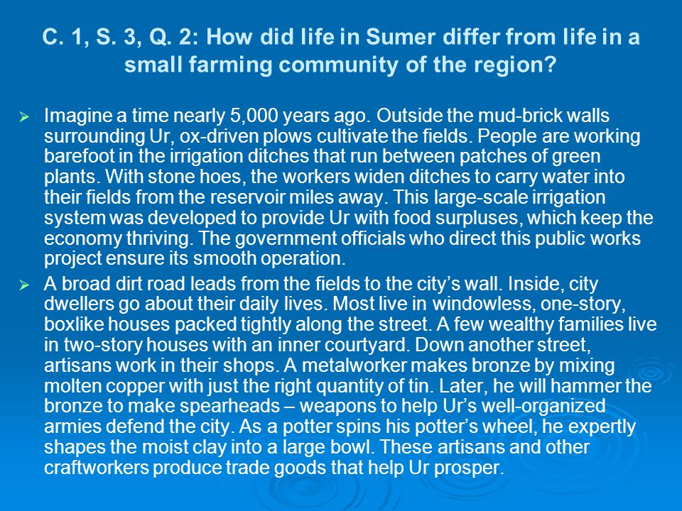C. 1, S. 3, Q. 2: How did life in Sumer differ from life in a small farming community of the region