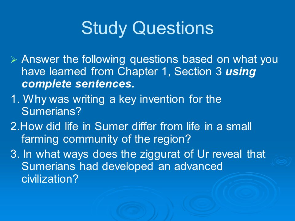 Study Questions Answer the following questions based on what you have learned from Chapter 1, Section 3 using complete sentences.