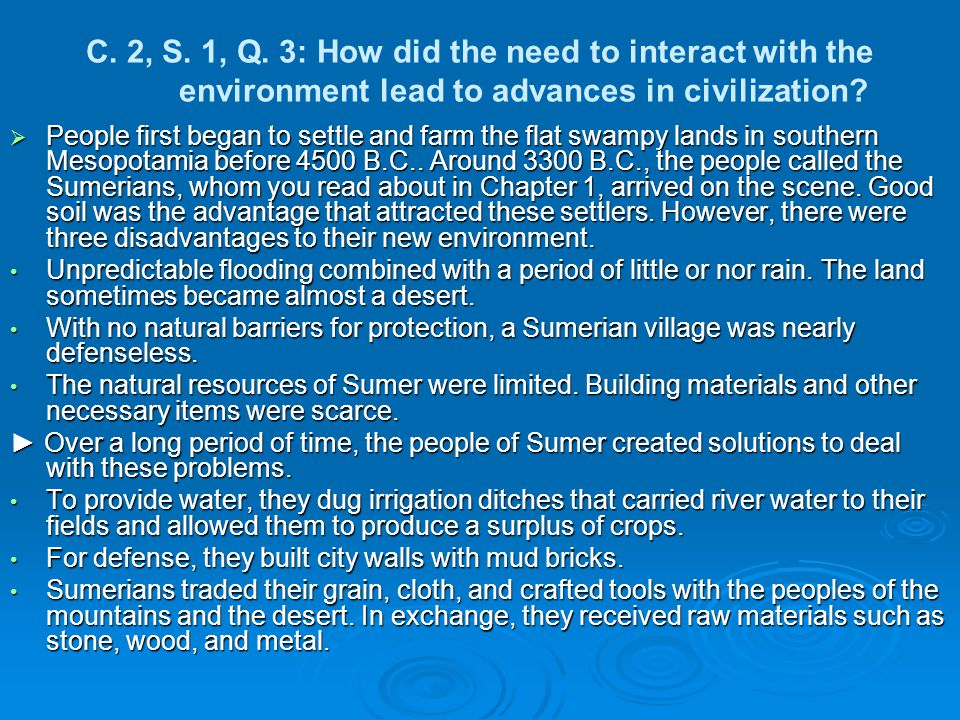 C. 2, S. 1, Q. 3: How did the need to interact with the environment lead to advances in civilization