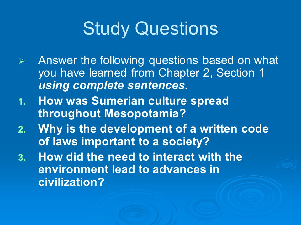 Study Questions Answer the following questions based on what you have learned from Chapter 2, Section 1 using complete sentences.