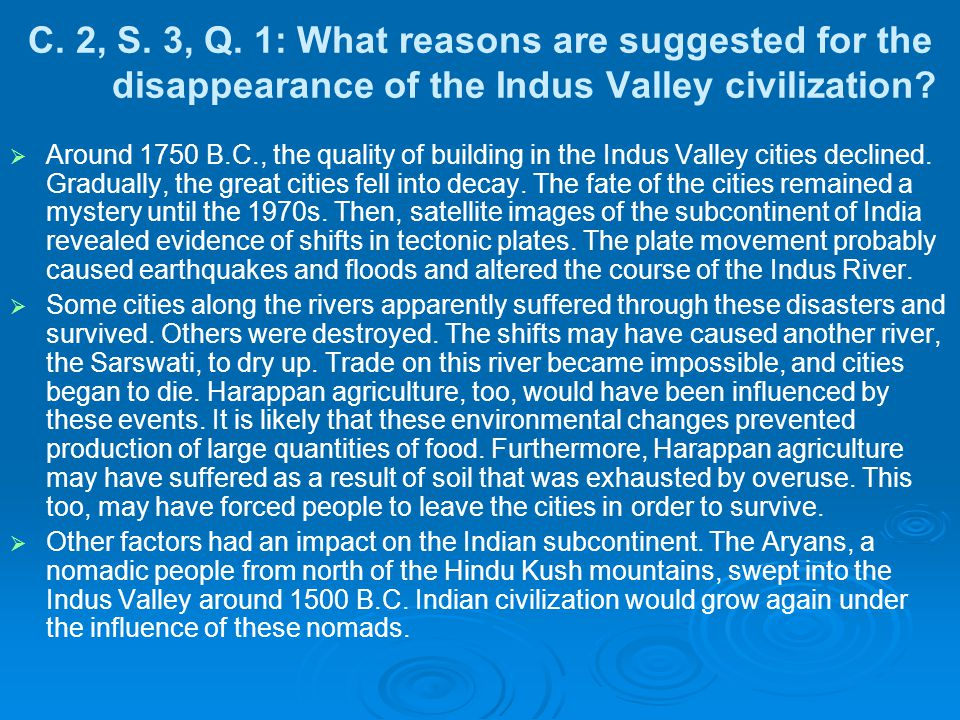 C. 2, S. 3, Q. 1: What reasons are suggested for the disappearance of the Indus Valley civilization