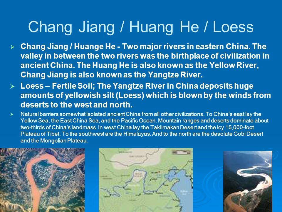 Chang Jiang / Huang He / Loess