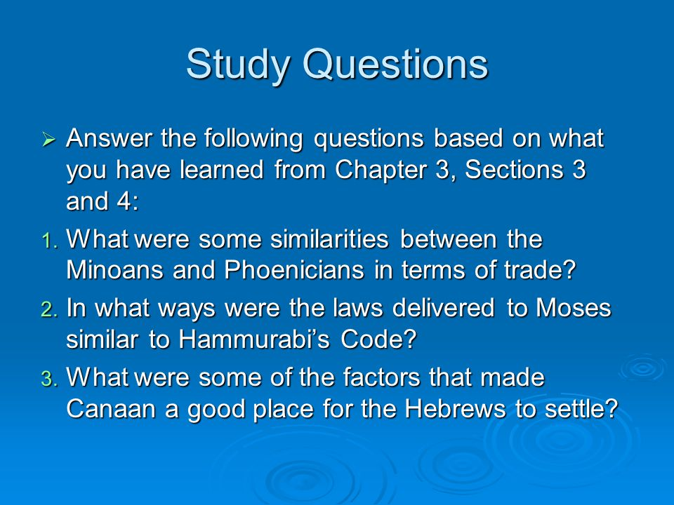 Study Questions Answer the following questions based on what you have learned from Chapter 3, Sections 3 and 4: