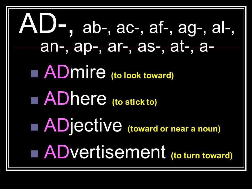 AD-, ab-, ac-, af-, ag-, al-, an-, ap-, ar-, as-, at-, a-
