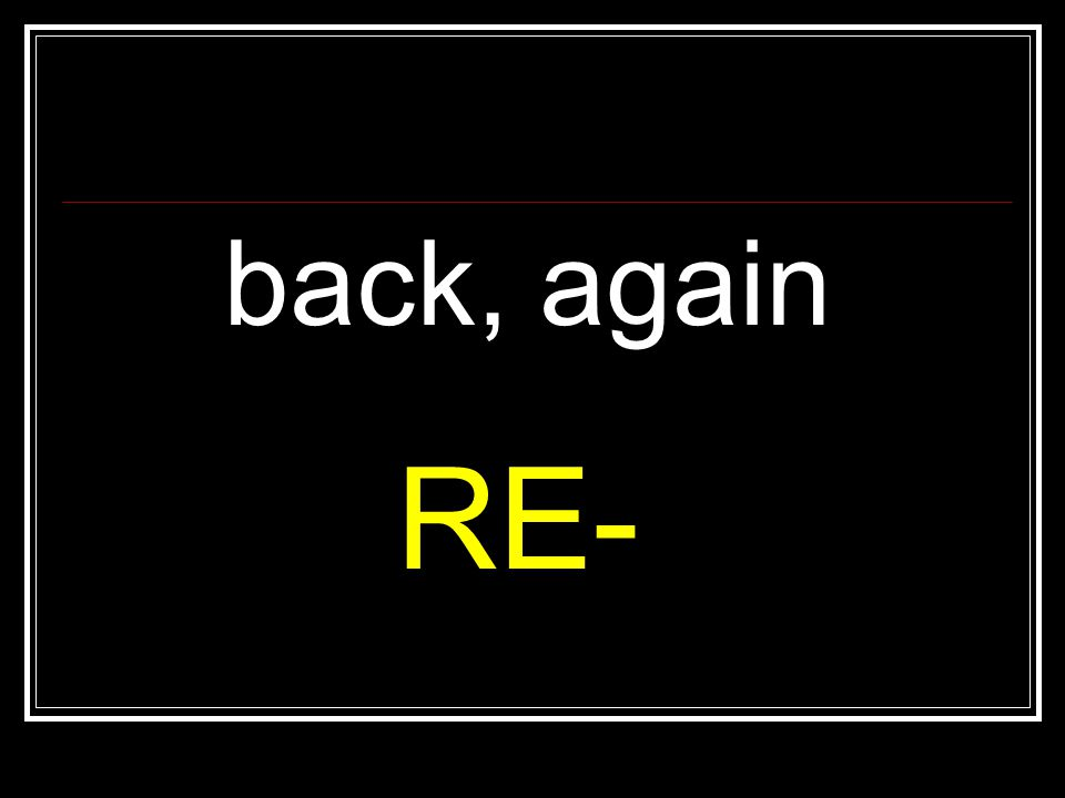 back, again RE-
