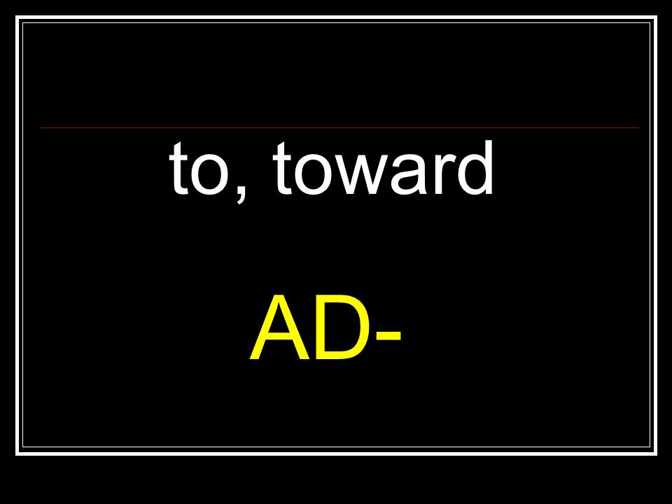 to, toward AD-