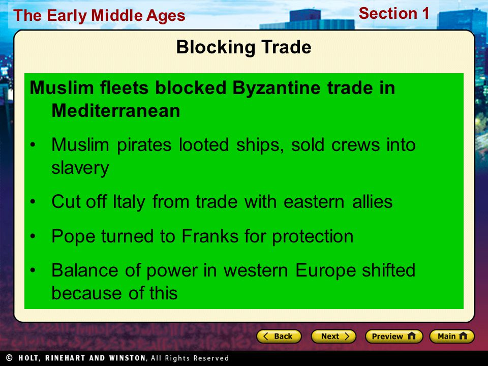 Blocking Trade Muslim fleets blocked Byzantine trade in Mediterranean. Muslim pirates looted ships, sold crews into slavery.
