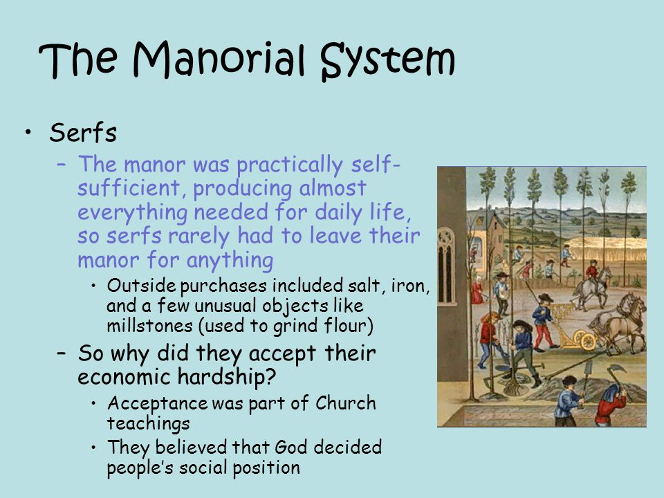 The Manorial System Serfs