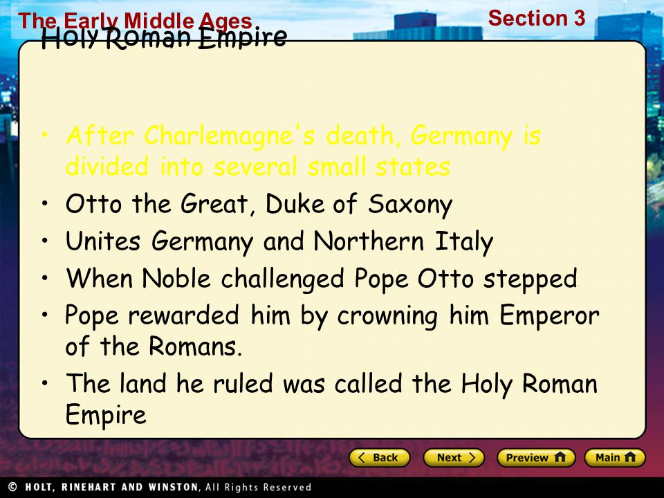 Holy Roman Empire After Charlemagne s death, Germany is divided into several small states. Otto the Great, Duke of Saxony.