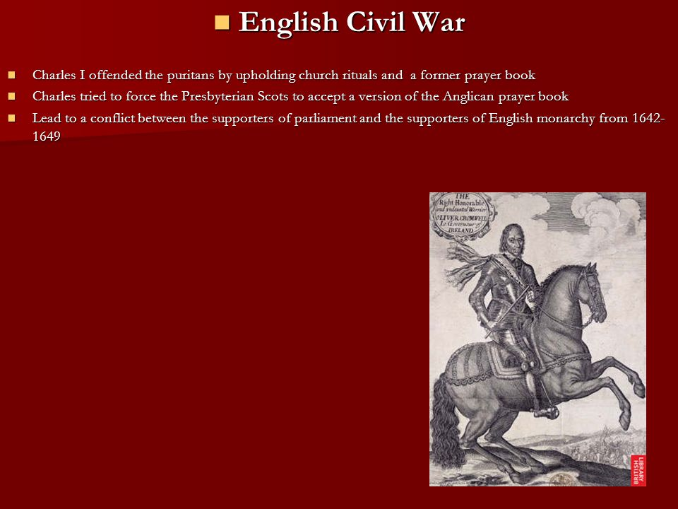 English Civil War Charles I offended the puritans by upholding church rituals and a former prayer book.