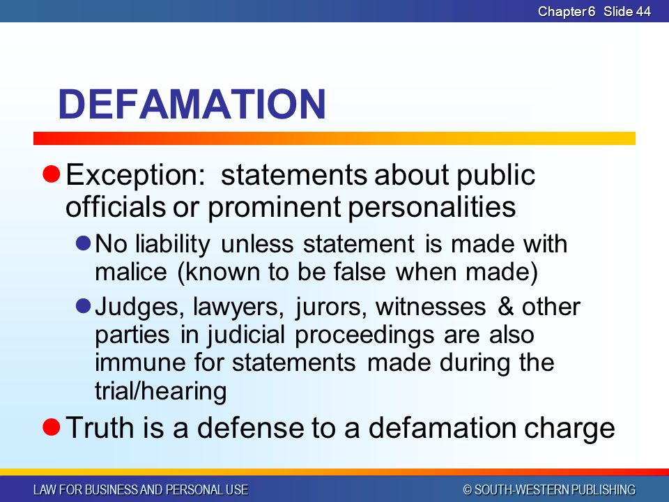 CHAPTER 6 4/14/2017. Chapter 6. DEFAMATION. Exception: statements about public officials or prominent personalities.