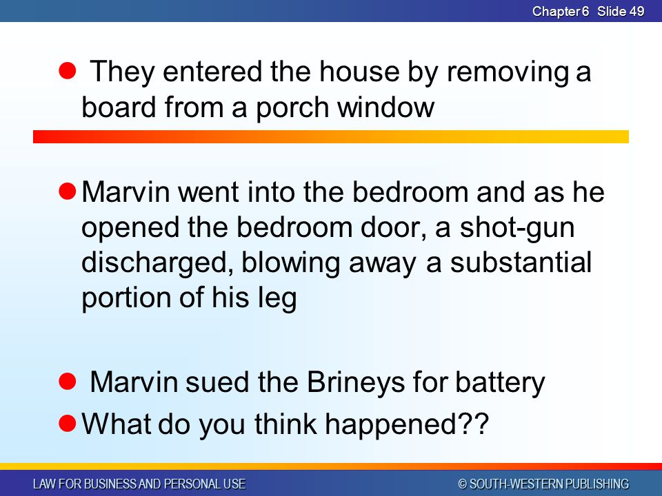 They entered the house by removing a board from a porch window